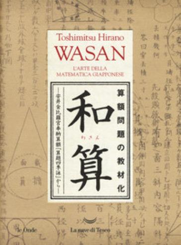 Wasan. L'arte della matematica giapponese - Hirano Toshimitsu | Thecosgala.com