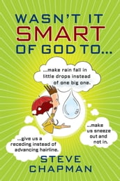 Wasn t It Smart of God to...