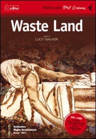 Waste land. DVD. Con libro - Lucy Walker |