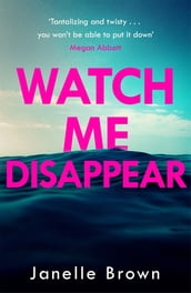 Watch Me Disappear