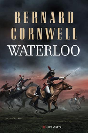 Waterloo - Bernard Cornwell |