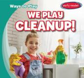 We Play Cleanup!