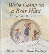 We re Going on a Bear Hunt: Snow Globe Edition