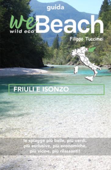 WeBeach. Friuli e Isonzo - Filippo Tuccimei | Rochesterscifianimecon.com