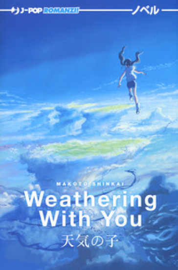 Weathering with you - Makoto Shinkai |