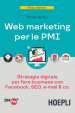 Web marketing per le PMI. Strategia digitale per fare business con Facebook, SEO, e-mail & Co.