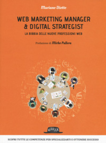 Web marketing manager & digital strategist. La bibbia delle nuove professioni web - Mariano Diotto pdf epub