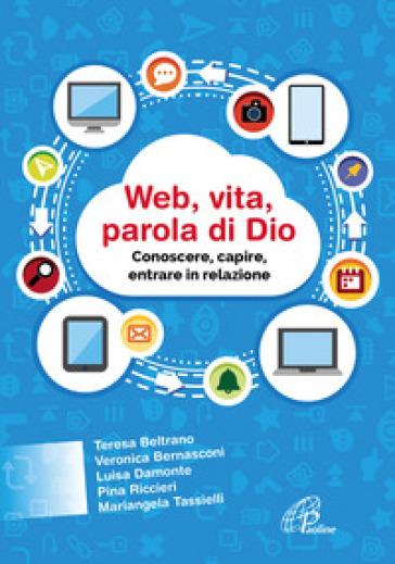 Web, vita, parola di Dio. Conoscere, capire, entrare in relazione - Andrea Oldoni | Kritjur.org
