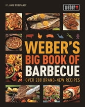 Weber s Big Book of Barbecue