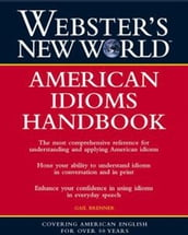 Webster s New World: American Idioms Handbook