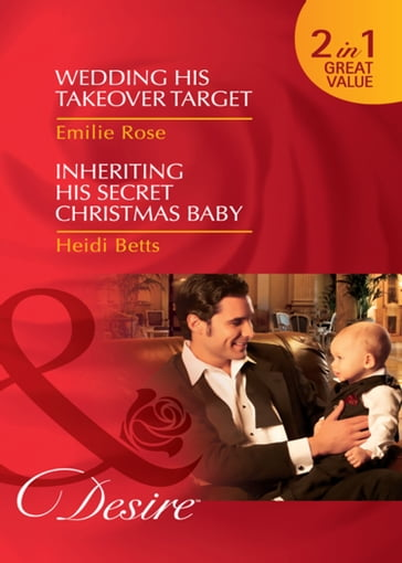 Wedding His Takeover Target / Inheriting His Secret Christmas Baby: Wedding His Takeover Target (Dynasties: The Jarrods, Book 5) / Inheriting His Secret Christmas Baby (Dynasties: The Jarrods, Book 6) (Mills & Boon Desire)