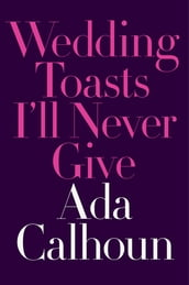 Wedding Toasts I ll Never Give
