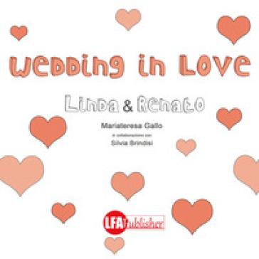 Wedding in love. Linda & Renato - Mariateresa Gallo |