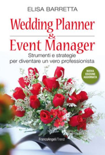 Wedding planner & event manager. Strumenti e strategie per diventare un vero professionista - Elisa Barretta | Thecosgala.com