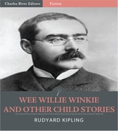 Wee Willie Winkie and Other Child Stories (Illustrated)
