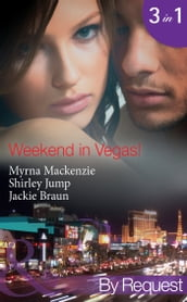 Weekend in Vegas!: Saving Cinderella! (Girls  Weekend in Vegas, Book 1) / Vegas Pregnancy Surprise (Girls  Weekend in Vegas, Book 2) / Inconveniently Wed! (Girls  Weekend in Vegas, Book 3) (Mills & Boon By Request)