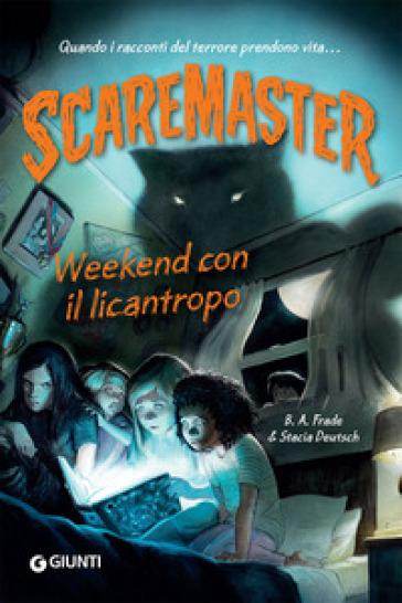 Weekend con il licantropo. Scaremaster - B. A. Frade | Thecosgala.com