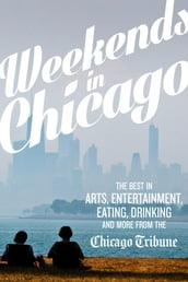 Weekends in Chicago