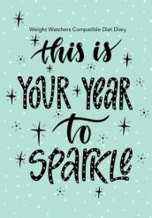 Weight Watchers Compatible Diet Diary - This Is Your Year to Sparkle