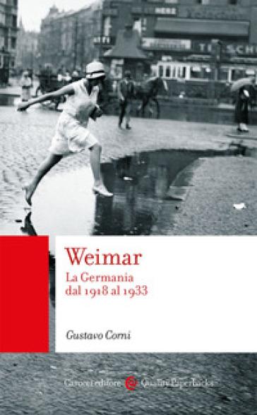 Weimar. La Germania dal 1918 al 1933 - Gustavo Corni - Libro ...