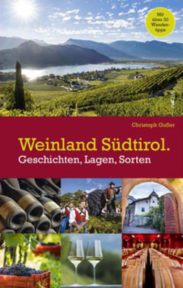 Weinland Sudtirol. Geschichten, Lagen, sorten - Gufler | Rochesterscifianimecon.com
