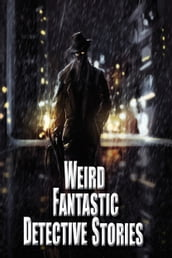 Weird Fantastic Detective Stories