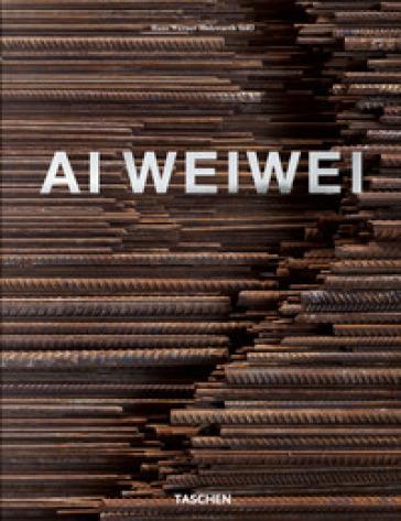 Ai Weiwei. Ediz. inglese, francese e tedesca - Hans Werner Holzwarth | Rochesterscifianimecon.com