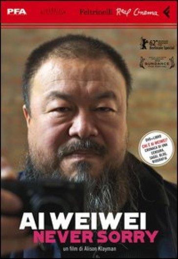 Ai Weiwei. Never sorry. Con DVD - Alison Klayman pdf epub
