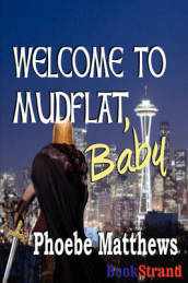 Welcome to Mudflat, Baby [Mudflat 2]