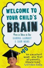 Welcome to Your Child s Brain