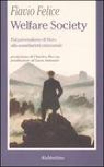 Welfare Society. Dal paternalismo di Stato alla sussidiarietà orizzontale - Flavio Felice   Jonathanterrington.com