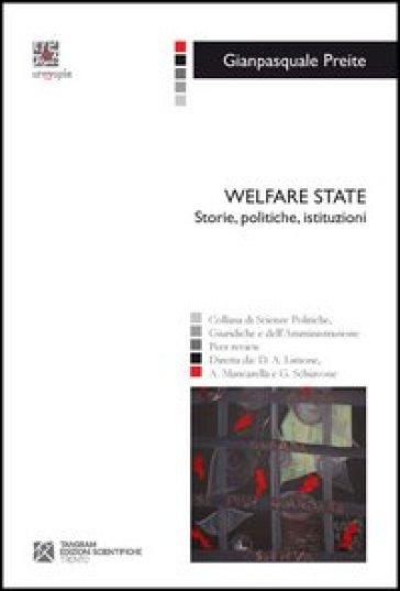 Welfare state. Storie, politiche, istituzioni - Gianpasquale Preite |