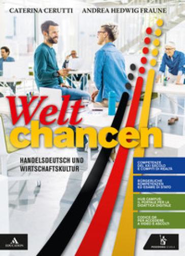 Weltchancen. Per il triennio degli Ist. tecnici e professionali. Con e-book. Con espansione online. Con CD-Audio - Caterina Cerutti | Kritjur.org
