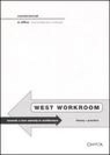 West workroom. Toward a new sobriety in architecture. Theory+practice. Ediz. italiana e inglese - Pierluigi Panza |