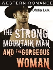 Western Romance: The Strong Mountain Man and the Gorgeous Woman