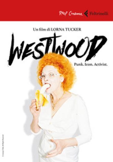Westwood. Punk, icon, activist. DVD. Con Libro - Lorna Tucker | Thecosgala.com