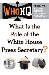What Is the Role of the White House Press Secretary?