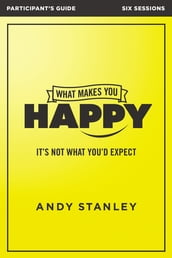 What Makes You Happy Participant s Guide