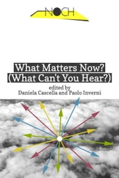 What Matters Now? (What Can t You Hear?)