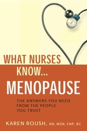 What Nurses Know...Menopause