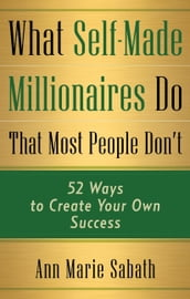 What Self-Made Millionaires Do That Most People Don t