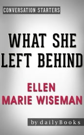What She Left Behind: by Ellen Marie Wiseman Conversation Starters