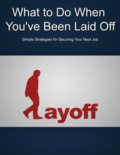 What To Do When You ve Been Laid Off