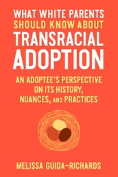 What White Parents Should Know About Transracial Adoption