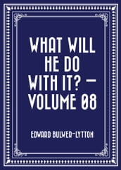 What Will He Do with It? Volume 08