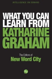 What You Can Learn From Katharine Graham