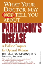 What Your Doctor May Not Tell You About(TM): Parkinson s Disease