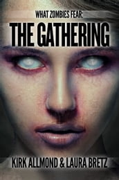 What Zombies Fear 3: The Gathering