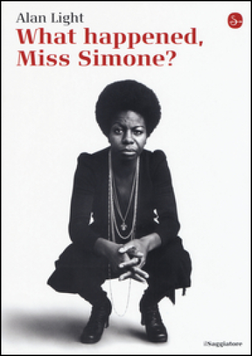 What happened, Miss Simone? Una biografia
