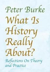 What is History Really About?